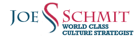 Joe Schmit | World Class Culture Strategist